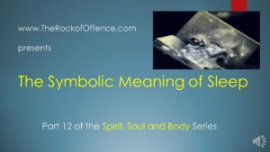 The Symbolic Meaning of Sleep - The Rock of Offence - Jesus